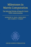 MILESTONES IN MATRIX COMPUTATION: SELECTED WORKS OF GENE H. GOLUB, WITH COMMENTARIES