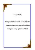 LUẬN VĂN:  Công tác kế toán thành phẩm, tiêu thụ thành phẩm và xác định kết quả bán hàng của Công ty Lê Bảo Minh