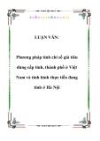 LUẬN VĂN:  Phương pháp tính chỉ số giá tiêu dùng cấp tỉnh, thành phố ở Việt Nam và tình hình thực tiễn đang tính ở Hà Nội