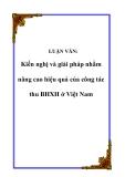 LUẬN VĂN:  Kiến nghị và giải pháp nhằm nâng cao hiệu quả của công tác thu BHXH ở Việt Nam