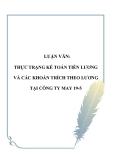 LUẬN VĂN: THỰC TRẠNG KÉ TOÁN TIỀN LƯƠNG VÀ CÁC KHOẢN TRÍCH THEO LƯƠNG TẠI CÔNG TY MAY 19-5