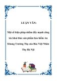 LUẬN VĂN:  Một số biện pháp nhằm đẩy mạnh công tác khai thác sản phẩm bảo hiểm An Khang Trường Thọ của Bảo Việt Nhân Thọ Hà Nội