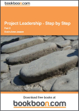 Project Leadership – Step by Step: Part II A Handbook on How to Master Small- and Medium-Sized Projects – SMPs