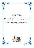 LUẬN VĂN: Đầu tư nâng cao khả năng cạnh tranh của Tổng công ty thép Việt Nam