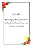 LUẬN VĂN:  Một số giải pháp nhằm phát triển kinh tế hộ nông dân ở xã Thượng Phùng - huyện Mèo Vạc - tỉnh Hà Giang