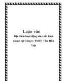 Luận văn: Đặc điểm hoạt động sản xuất kinh doanh tại Công ty TNHH Tâm Hồn Việt