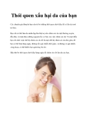 Thói quen xấu làm hại da của bạn