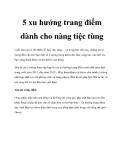 5 xu hướng trang điểm dành cho nàng tiệc tùng