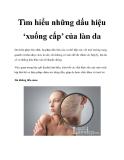 Tìm hiểu những dấu hiệu 'xuống cấp' của làn da
