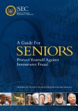 A GUIDE FOR SENIORS PROTECT YOURSELF AGAINST INVESTMENT FRAUD