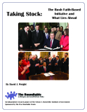 Taking Stock: The Bush Faith-Based Initiative and What Lies Ahead