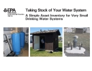 Taking Stock of Your Water System A Simple Asset Inventory for Very Small Drinking Water Systems