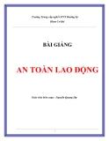 BÀI GIẢNG AN TOÀN LAO ĐỘNG - Nguyễn Quang Dự