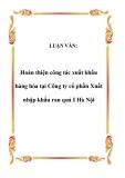 LUẬN VĂN:  Hoàn thiện công tác xuất khẩu hàng hóa tại Công ty cổ phần Xuất nhập khẩu rau quả I Hà Nội
