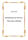 LUẬN VĂN:  Xuất khẩu thuỷ sản Việt Nam – Thực trạng và giải pháp