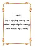 LUẬN VĂN:  Một số biện pháp thúc đẩy xuất khẩu ở Công ty cổ phần xuất nhập khẩu Nam Hà Nội (SIMEX)