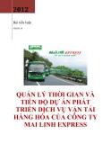 Đề Tài: Quản lý thời gian và tiến độ dự án phát triển dịch vụ vận tải hàng hóa của công ty Mai Linh Express