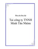 Đề tài: Báo cáo thực tập tại công ty TNHH Minh Tân Nhôm