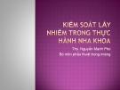 Kiểm soát lây nhiễm trong thực hành nha khoa - ThS. Nguyễn Mạnh Phú