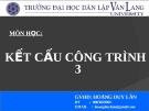 MÔN HỌC KẾT CẤU CÔNG TRÌNH 3 ( HOÀNG DUY LÂN ) - CHƯƠNG 1