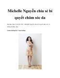 Michelle Nguyễn chia sẻ bí quyết chăm sóc da