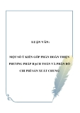 LUẬN VĂN:  MỘT SỐ Ý KIẾN GÓP PHẦN HOÀN THIỆN PHƯƠNG PHÁP HẠCH TOÁN VÀ PHÂN BỔ CHI PHÍ SẢN XUẤT CHUNG