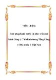 TIỂU LUẬN:  Giải pháp hoàn thiện và phát triển mô hình Công ty Tài chính trong Tổng Công ty Nhà nước ở Việt Nam