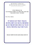 Luận văn:  TỪ KHẢO SÁT THỰC TRẠNG HƯỚNG ĐẾN XÂY DỰNG MÔ HÌNH QUẢN TRỊ RỦI RO CHO CÁC NGÂN HÀNG THƯƠNG MẠI VIỆT NAM