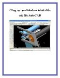 Công cụ tạo slideshow trình diễn các file AutoCAD