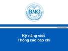 Bài giảng Kỹ năng viết thông cáo báo chí - BMG International Education