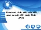 Tình hình nhập siêu của Việt  Nam và các biện pháp khắc  phục
