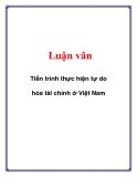 Luận văn: Tiến trình thực hiện tự do hóa tài chính ở Việt Nam