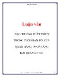 Luận văn: ĐỊNH HƯỚNG PHÁT TRIỂN TRONG THỜI GIAN TỚI CỦA NGÂN HÀNG TMCP HÀNG HẢI QUẢNG NINH