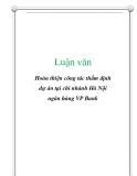 Luận văn: Hoàn thiện công tác thẩm định dự án tại chi nhánh Hà Nội ngân hàng VP Bank