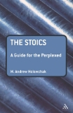 THE STOICS: A GUIDE FOR THE PERPLEXED