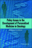 Policy Issues in the Development of Personalized Medicine in Oncolog