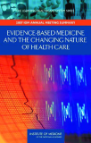 Evidence-Based Medicine and the Changing Nature of Health Care