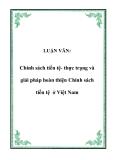 LUẬN VĂN:  Chính sách tiền tệ- thực trạng và giải pháp hoàn thiện Chính sách tiền tệ ở Việt Nam