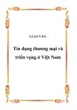 LUẬN VĂN:Tín dụng thương mại và triển vọng ở Việt Nam