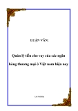 LUẬN VĂN:  Quản lý tiền cho vay của các ngân hàng thương mại ở Việt nam hiện nay