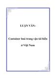 LUẬN VĂN:Container hoá trong vận tải biển ở Việt Nam