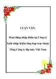 LUẬN VĂN:  Hoạt động nhập khẩu tại Công ty Xuất nhập Khẩu tổng hợp trực thuộc Tổng Công ty lắp máy Việt Nam