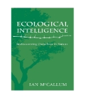 ECOLOGICAL INTELLIGENCE REDISCOVERING OURSELVES IN NATURE