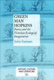 Green Man Hopkins Poetry and the Victorian Ecological Imagination