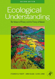Ecological Understanding: The Nature of Theory and the Theory of Nature Second Edition