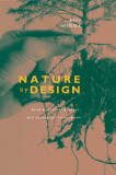 Nature by Design People, Natural Process, and Ecological Restoration