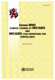 INTERIM WHO CLINICAL STAGING OF HIV/AIDS AND HIV/AIDS CASE DEFINITIONS FOR SURVEILLANCE