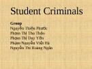 Thuyết trình Student criminals