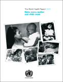 The World Health Report 2005: Make every mother and child count