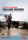 Gaza's Children: FallinG Behind - The eFFeCT oF The BloCkade on Child health in Gaza